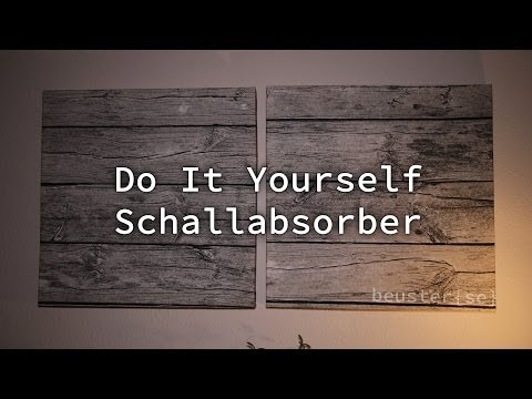 Do It Yourself Schallabsorber [HD]