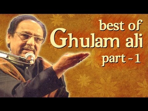 Best Of Ghulam Ali Songs - Part 1 - Hit Ghazal Collection