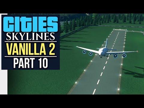 BUILDING NERDCASTLE AIRPORT // Cities: Skylines | Vanilla Lets Play 2 - Part 10