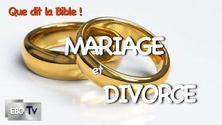 QUE DIT LA BIBLE ? Le Mariage et le Divorce