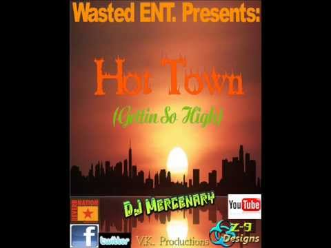 DJ Mercenary - Hot Town (Gettin So High)