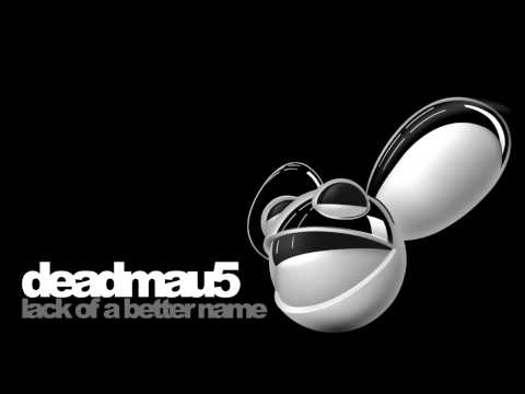 deadmau5 - lack of a better name