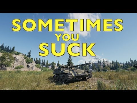 WOT - Sometimes You Suck | World of Tanks