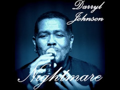 Darryl Johnson -- Nightmare