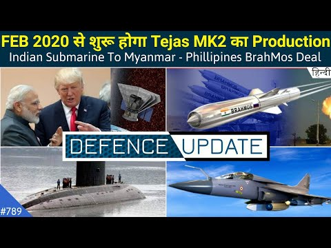 Defence Updates #789 - Tejas MK2 Production, BrahMos To Philippines, Indian Submarine To Myanmar