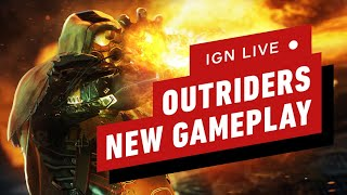 Outriders New Gameplay & Character Class Deep Dive - IGN Live
