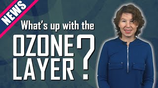 What's Up with the Ozone Layer?