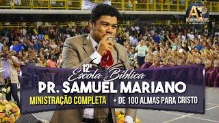 Pr. Samuel Mariano 🔥 | + De 100 Almas Para Cristo | Pregação Evangélica