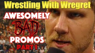Top 16 Awesomely Bad Promos, Part 1 | Wrestling With Wregret
