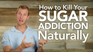 How To Kill Your Sugar Addiction Naturally | Dr. Josh Axe