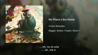 4 Non Blondes No Place Like Home Traducida Al Español