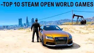 Top 10 Best Steam Open World Games | Free Roaming