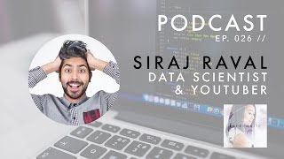 Data Scientist & YouTuber Siraj Raval | The Lavendaire Lifestyle Podcast