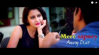 Anurag Dixit - Mere Sapney | Official mp3 (High Quality Mp3)