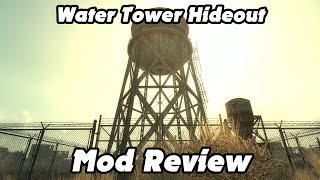 Water Tower Hideout - Fallout Mod Review