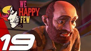 WE HAPPY FEW - Gameplay Walkthrough Part 19 - Uncle Jack Club (Full Game) Ultra Settings