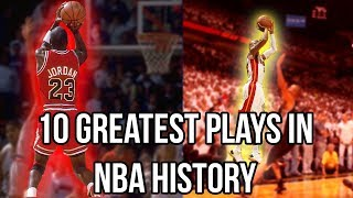 10 GREATEST Plays In NBA HISTORY