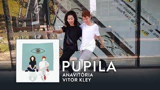 ANAVITÓRIA, Vitor Kley - Pupila (Video) (cover)