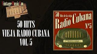 50 Hits de la Vieja Radio Cubana – Volumen #5. (Álbum Completo)