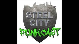 Steel City Punkcast Lite - Episode 4 || Sheffield UK, punk/ska/hardcore podcast