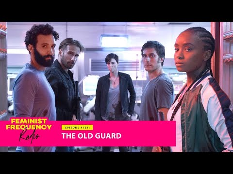 Charlize Theron Is An Immortal Action Hero in Netflix's The Old Guard | Feminist Frequency Radio