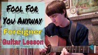 Guitar Lesson: FOOL FOR YOU ANYWAY - Foreigner (Rhythm + Chords)