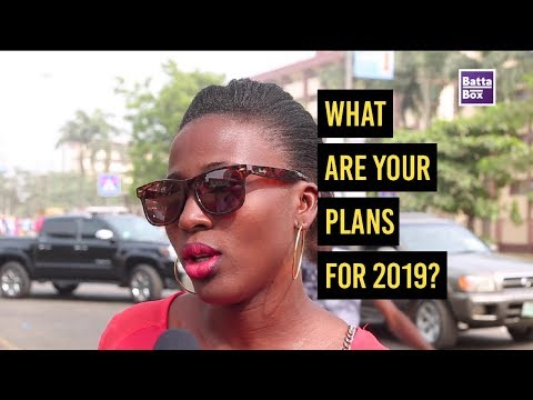 What Nigerians have planned for New Year 2019!