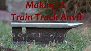 Let's Make: Train Track Anvil