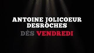 Ce vendredi: Antoine Jolicoeur Desroches