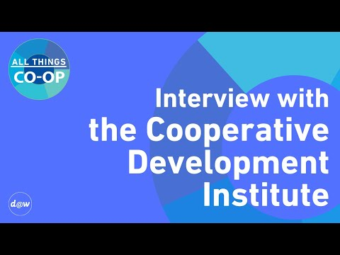 All Things Co-op: Interview with the Cooperative Development Institute