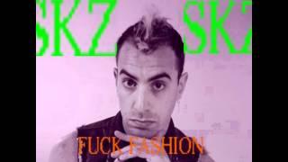 SKZ -Fuck Fashion