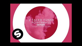 2 Faced Funks - Powerbass (Available March 30)