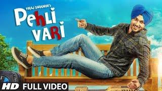 Viraj Sarkaria Pehli Vari Full Video Song  Desi Routz  Latest Punjabi Song 2016
