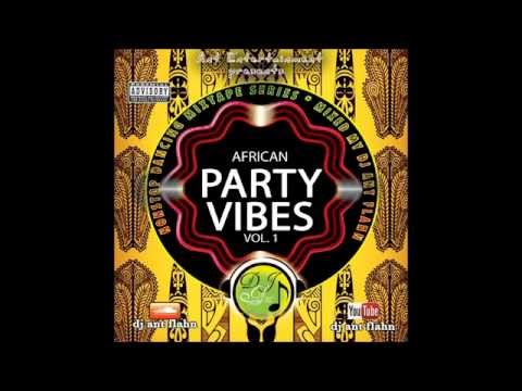 African Party Vibes Vol 1 (Nonstop Dancing) 2015 African Party Mix , 2015  Naija Music - Музыка для Машины