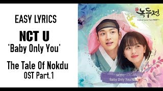 NCT U - Baby Only You (Sung by 도영_ 마크) (The Tale of Nokdu OST Part.1) Easy Lyrics