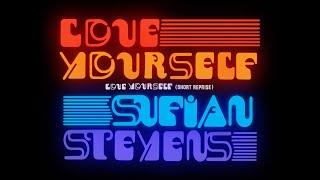 Sufjan Stevens   Love Yourself (Short Reprise) [Official Audio]