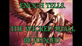 ENOCH TELLS. THE WICKED SHALL BE JUDGED.