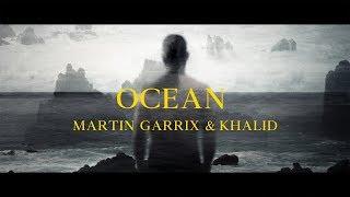 Martin Garrix & Khalid   Ocean (Lyrics Video)