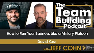 How to Run Your Business Like a Military Platoon w/ David Kurz