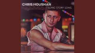 Chris Housman Long Story Long