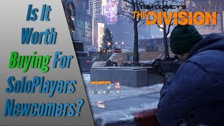 The Division - Is It Worth Buying For Solo Players/Newcomers?