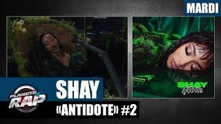 """Planète Rap   Shay """"Antidote"""" #Mardi"""