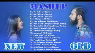NEW VS OLD BOLLYWOOD MASHUP-BEST HINDI ROMANTIC MASHUP SONGS