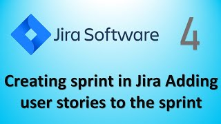 Jira Tutorial Part4 :Creating sprint in Jira Adding user stories to the sprint