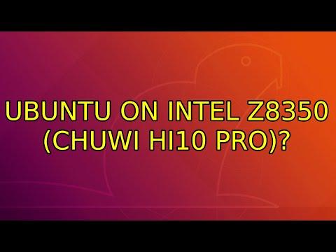 Ubuntu: Ubuntu on Intel z8350 (chuwi hi10 pro)?