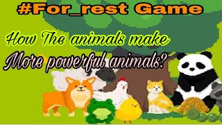 #For_rest Game how animals mixup and made a new animal