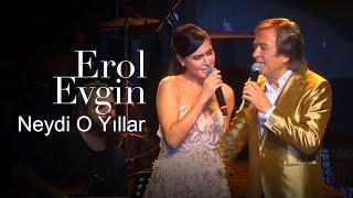 Erol Evgin & Şevval Sam - Neydi o Yıllar (Canlı)