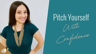 How To Pitch Yourself With Confidence