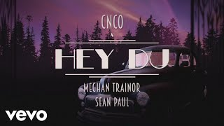 CNCO, Meghan Trainor, Sean Paul   Hey DJ (Remix) [Official Lyric Video]