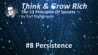 Think & Grow Rich 13 Success Principles by Earl Nightingale - #8 Persistence